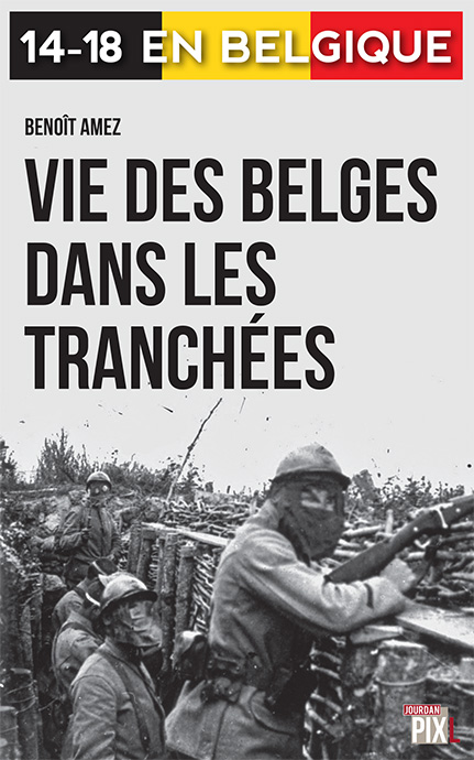 couv 14-18 - 2 - vie des belges tranchées