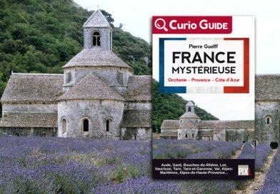 Curio Guide : France Mystérieuse – Occitanie/Provence/Cote d'Azur