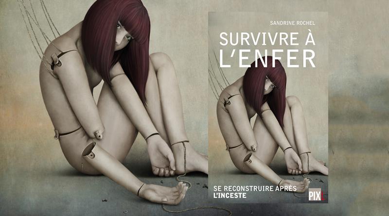 Survivre à l'enfer : Se reconstruire après l'inceste